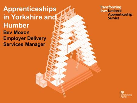 #madebyapprentices. Apprenticeships in Yorkshire and Humber Bev Moxon Employer Delivery Services Manager.