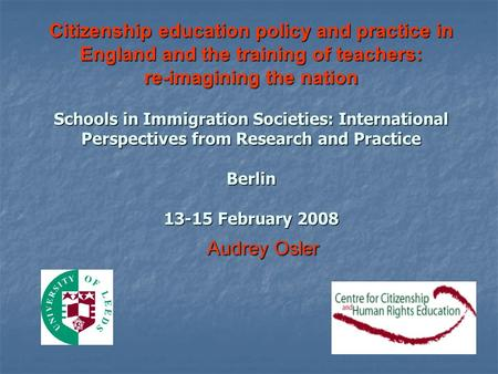 Citizenship education policy and practice in England and the training of teachers: re-imagining the nation Schools in Immigration Societies: International.