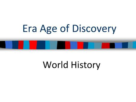 Era Age of Discovery World History.
