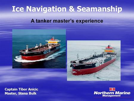 Ice Navigation & Seamanship A tanker master's experience