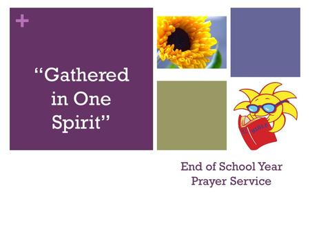 "+ End of School Year Prayer Service ""Gathered in One Spirit"""
