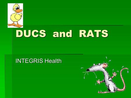 DUCS and RATS INTEGRIS Health. How Did We Get Here? 70% arrests with evidence of respiratory/neurological deterioration within 8 hours (Schein, Chest.