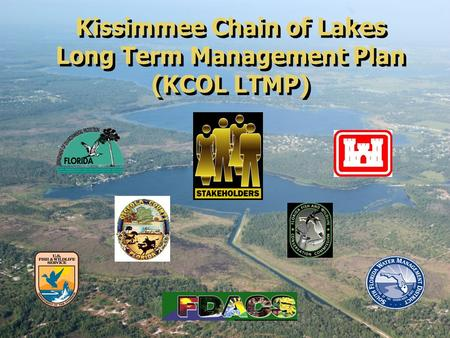 Kissimmee Chain <strong>of</strong> Lakes Long Term Management Plan (KCOL LTMP)