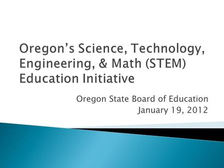 Oregon State Board of Education January 19, 2012.