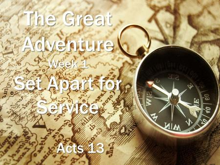 The Great Adventure Week 1 Set Apart for Service