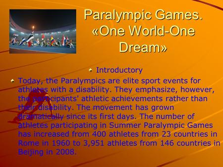 Paralympic Games. «One World-One Dream»