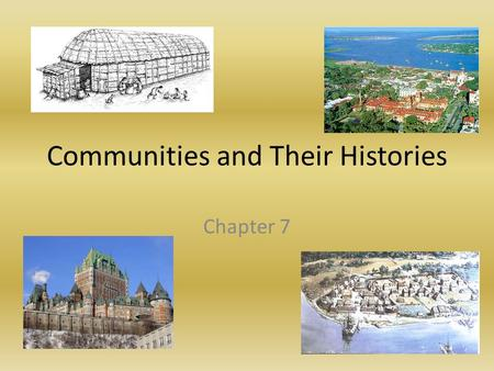 Communities and Their Histories Chapter 7. Vocabulary Explorer: A person who travels looking for new lands Fleet: A large group of ships Fortification: