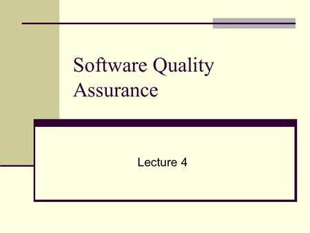 Software Quality Assurance Lecture 4. Lecture Outline ISO ISO 9000 Series of Standards ISO 9001: 2000 Overview ISO 9001: 2008 ISO 9003: 2004 Overview.