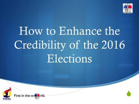  How to Enhance the Credibility of the 2016 Elections.