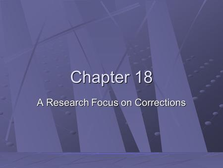 Chapter 18 A Research Focus on Corrections. Copyright ©2007 by the McGraw-Hill Companies, Inc. All rights reserved. From Antiquity to the Eighteenth Century.