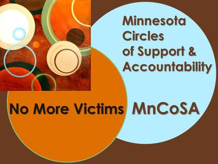 Minnesota Circles of Support & Accountability No More Victims MnCoSA.