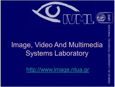 NATIONAL TECHNICAL UNIVERSITY OF ATHENS Image, Video And Multimedia Systems Laboratory