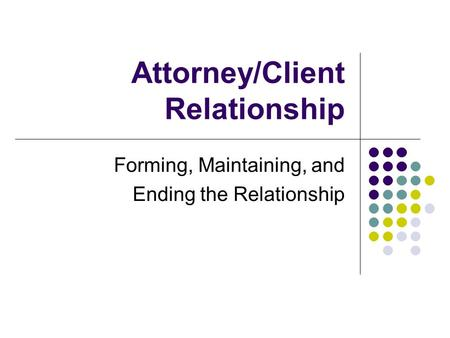 Definition Of Attorney Client Relationship