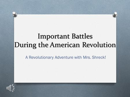 Important Battles During the American Revolution A Revolutionary Adventure with Mrs. Shreck!