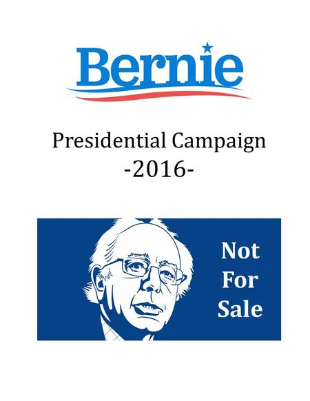 Presidential Campaign -2016- Not For Sale. -Bernie 2016- Platform & Record: Civil Rights & Criminal Justice Earth & The Environment Economy, Inequality.