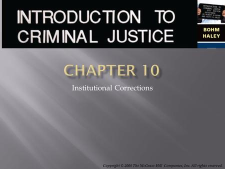 Copyright © 2008 The McGraw-Hill Companies, Inc. All rights reserved. Institutional Corrections.