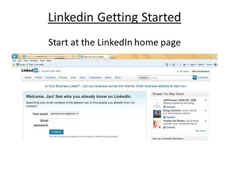 Linkedin Getting Started Start at the LinkedIn home page.