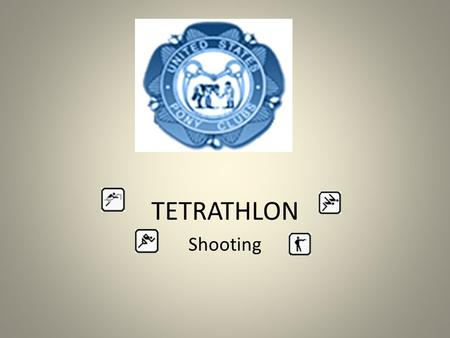 TETRATHLON Shooting. Tetrathlon Shooting Phase Background About the Guns and Pellets Setting up a range Ranges Targets bought and made Training Resources.