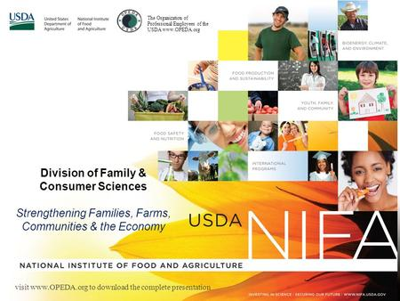 Division of Family & Consumer Sciences Strengthening Families, Farms, Communities & the Economy The Organization of Professional Employees of the USDA.