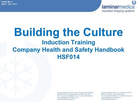 ISSUE NO: 4 DATE: JULY 2011 Building the Culture Induction Training Company Health and Safety Handbook HSF014.