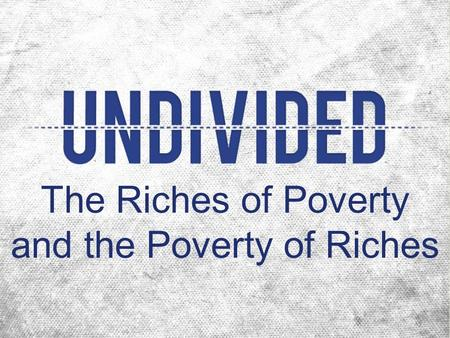 The Riches of Poverty and the Poverty of Riches. Middle Class 1 st Century Economics Poor Rich.