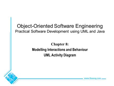 Chapter 8: Modelling Interactions and Behaviour UML Activity Diagram