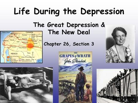 Life During the Depression The Great Depression & The New Deal Chapter 26, Section 3.