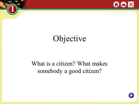 Objective What is a citizen? What makes somebody a good citizen?