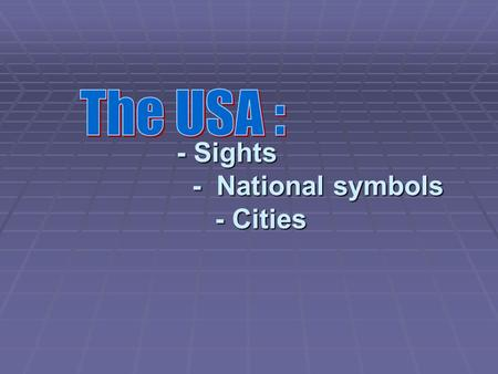 - Sights - National symbols - Cities - Sights - National symbols - Cities.