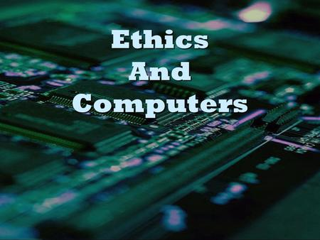 Ethics And Computers. What are Ethics? Ethics Ethics are: Principles that guide behavior OR the rules of right and wrong behavior that you should follow.