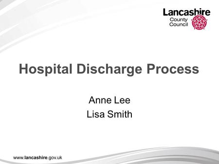 Hospital Discharge Process Anne Lee Lisa Smith. Aims of Presentation To provide information about the role of the Hospital Discharge Team at the RLI.