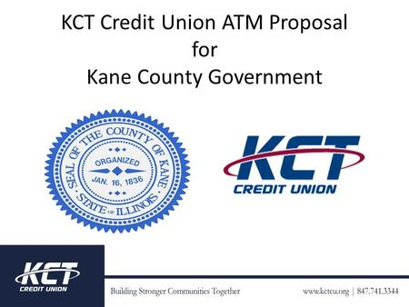 KCT Credit Union ATM Proposal for Kane County Government.
