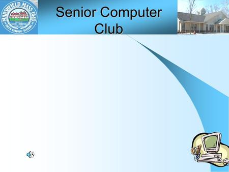 Senior Computer Club. Computer News Folders Your Computer Problems Keep the meeting to an hour Changing  and Website –