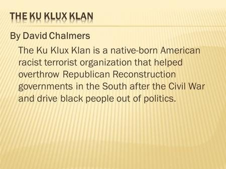 The success of the original ku klux klan a racist organization