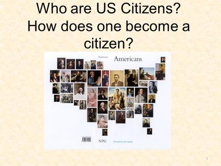 Who are US Citizens? How does one become a citizen?