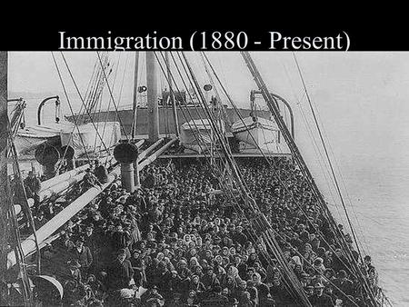 Immigration (1880 - Present) Immigrant = a person who moves into a country. Emmigrant = a person who moves out of a country. Migration = permanent move.