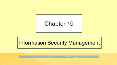 "Information Security Management Chapter 10. 10-2 ""But How Do You Implement That Security?"" Copyright © 2016 Pearson Education, Inc. Video conference with."