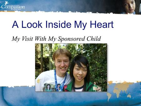 A Look Inside My Heart My Visit With My Sponsored Child.