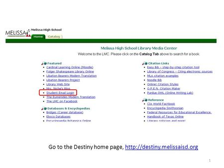 Go to the Destiny home page,  1.