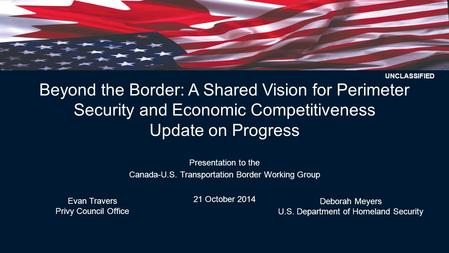 Beyond the Border: A Shared Vision for Perimeter Security and Economic Competitiveness Update on Progress Presentation to the Canada-U.S. Transportation.