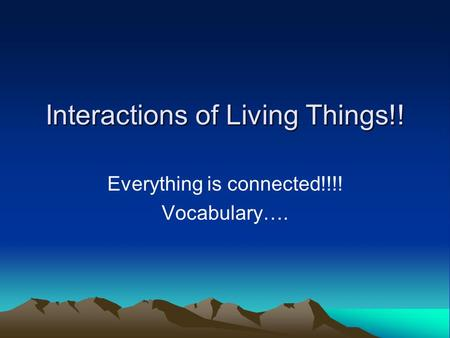 Interactions of Living Things!!