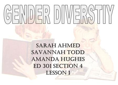 Sarah Ahmed Savannah Todd Amanda Hughes ED 301 Section 4 Lesson 1