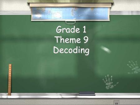 Grade 1 Theme 9 Decoding. Theme 9 Week 1 Sounds for _y.