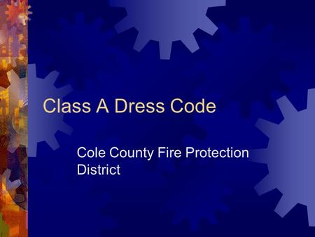 Class A Dress Code Cole County Fire Protection District.