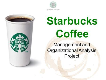 Starbucks Coffee Management and Organizational Analysis Project.