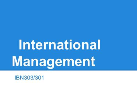International Management IBN303/301. Siemens AG Analysis - The Issues and Problems - The Company - The Environment.