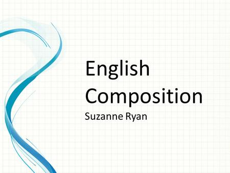English Composition Suzanne Ryan. Agenda Return Thesis Statements and Project Plans Persuasive Writing Outlines for Persuasive Essays.