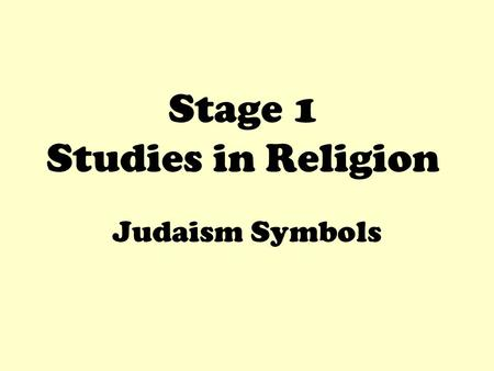 Stage 1 Studies in Religion Judaism Symbols Ner Tamid eternal light hangs over the Holy Ark in every synagogue. Holy Ark Text © Rabbi Amy R. Scheinerman,