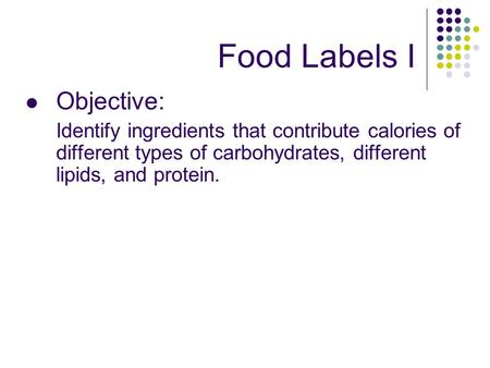 Food Labels I Objective: