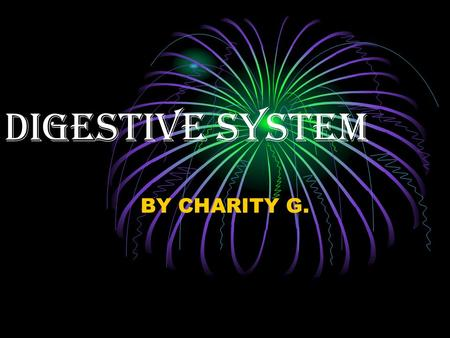 DIGESTIVE SYSTEM BY CHARITY G.. Bibliography  Mucus  Amylase